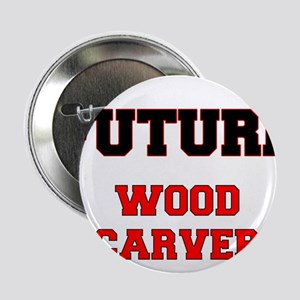 "Future Wood Carver 2.25"" Button"