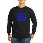 Exercise your right to be Sexy Long Sleeve T-Shirt
