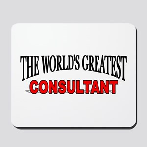 """""""The World's Greatest Consultant"""" Mousepad"""