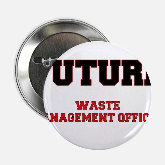 "Future Waste Management Officer 2.25"" Button"