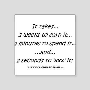 "...2 seconds to 'xxx' it Square Sticker 3"" x 3"""