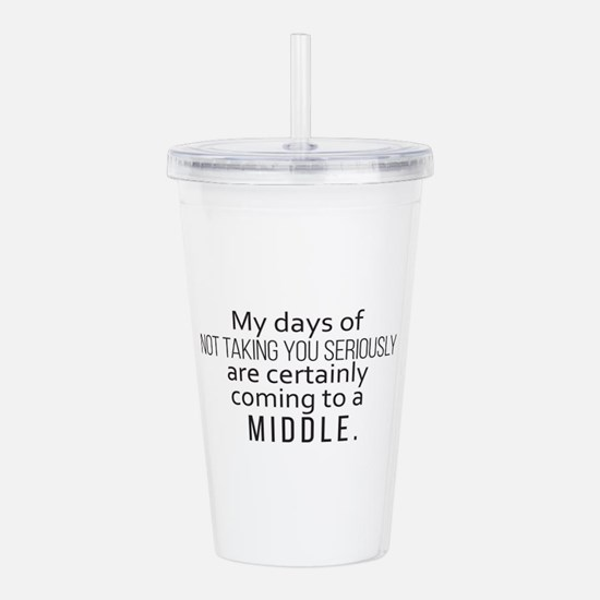 It's coming to a middl Acrylic Double-wall Tumbler
