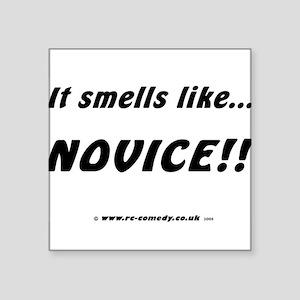 """Smells like novice Square Sticker 3"""" x 3"""""""