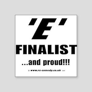 """E Finalist Square Sticker 3"""" x 3"""""""