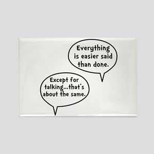 Easier Said Than Done Rectangle Magnet (10 pack)