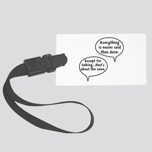 Easier Said Than Done Luggage Tag