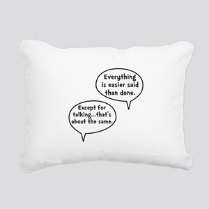 Easier Said Than Done Rectangular Canvas Pillow