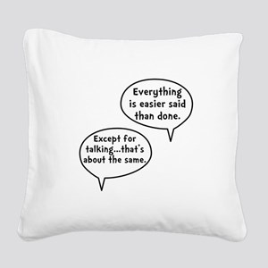 Easier Said Than Done Square Canvas Pillow