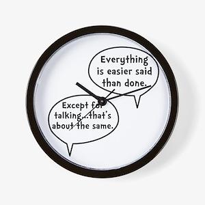 Easier Said Than Done Wall Clock