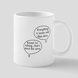 Easier Said Than Done Mug