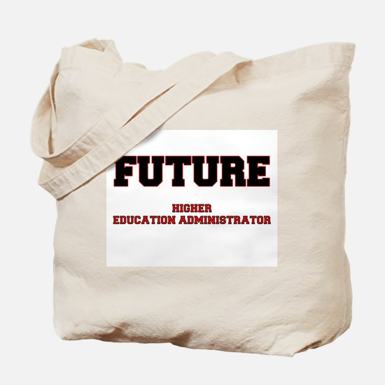 Future Higher Education Administrator Tote Bag