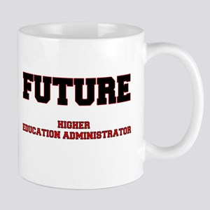 Future Higher Education Administrator Mug