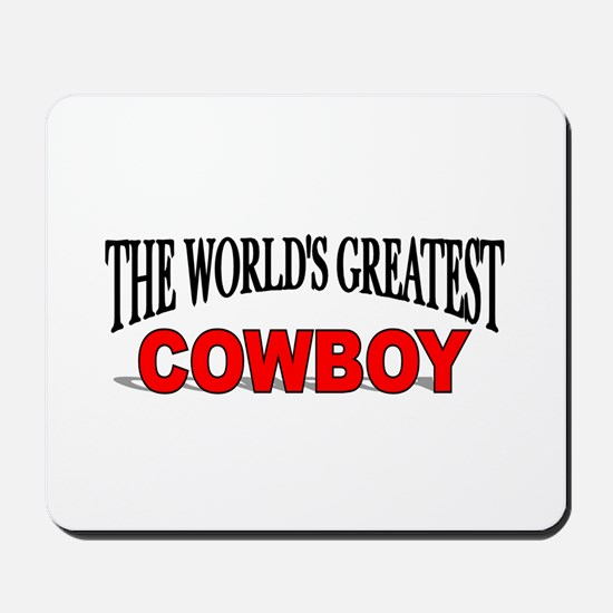 """""""The World's Greatest Cowboy"""" Mousepad"""