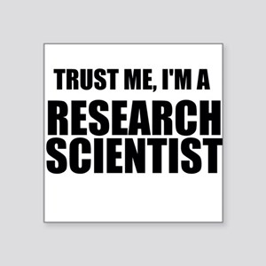 Trust Me, Im A Research Scientist Sticker
