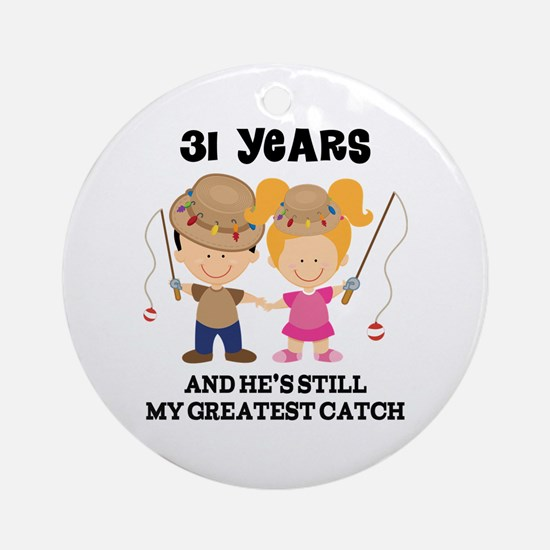 31st Anniversary Hes Greatest Catch Ornament (Roun