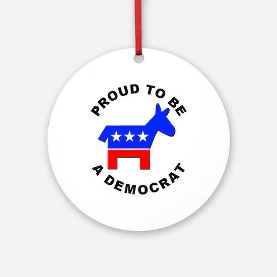Proud Democrat Ornament (Round)