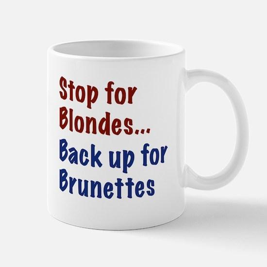 Stop for Blondes... Back up for Brunettes Mug