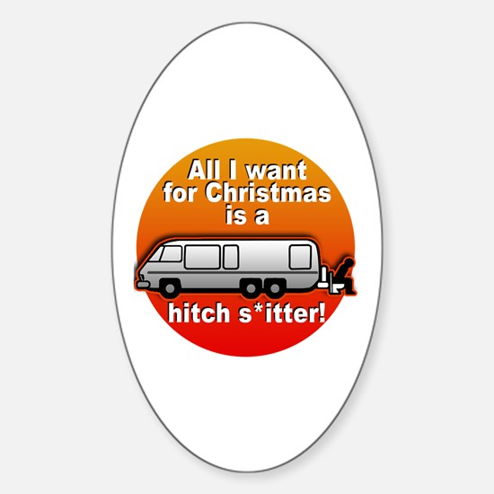I Want a Hitchshitter Sticker (Oval)