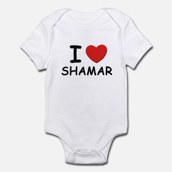 I love Shamar Infant Bodysuit
