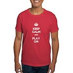 Keep Calm and Play On Dark T-Shirt