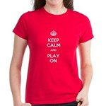 Keep Calm and Play On Women's Dark T-Shirt