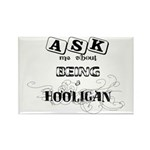 Ask Me about being a Hooligan Rectangle Magnet (10