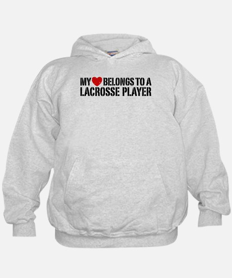 My Heart Belongs To A Lacrosse Player Hoodie