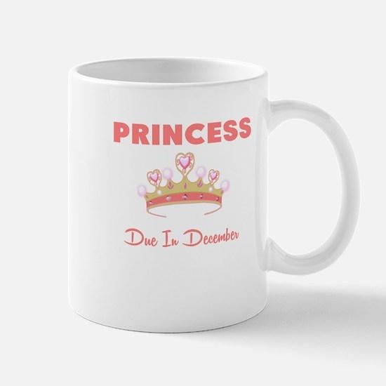 PRINCESS DUE IN DECEMBER Mug