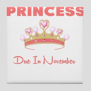 PRINCESS DUE IN NOVEMBER Tile Coaster