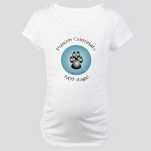 DogSlogans9a Maternity T-Shirt