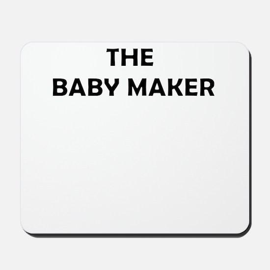 TH BABY MAKER Mousepad