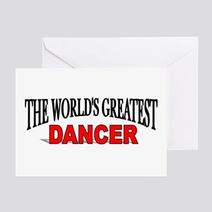 """""""The World's Greatest Dancer"""" Greeting Cards (Pack"""