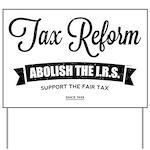 Abolish The I.R.S. Yard Sign