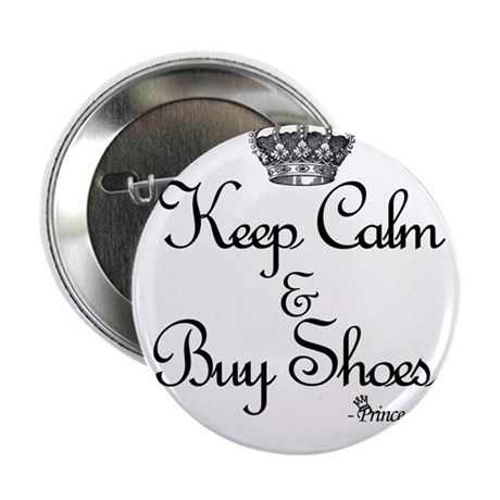 "Keep Calm & Buy Shoes 2.25"" Button"