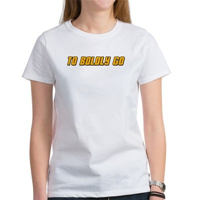 To Boldy Go Women's T-Shirt