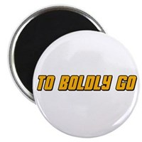 To Boldy Go Magnet