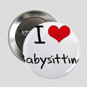 "I Love Babysitting 2.25"" Button"