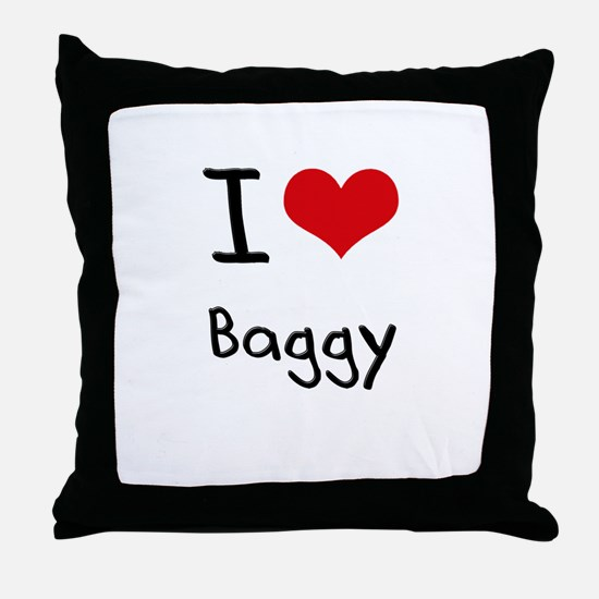 I Love Baggy Throw Pillow