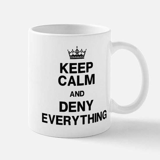 Keep Calm Deny Everything Mug