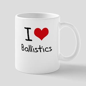 I Love Ballistics Mug