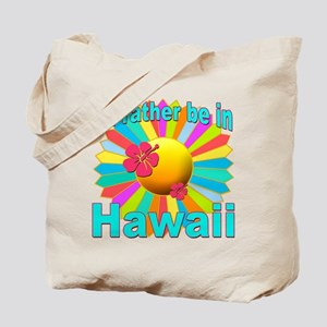Tropical I'd Rather be in Hawaii Tote Bag