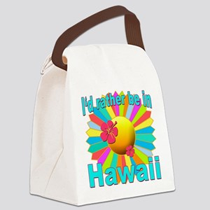 Tropical I'd Rather be in Hawaii Canvas Lunch Bag