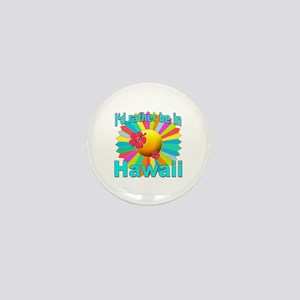 Tropical I'd Rather be in Hawaii Mini Button