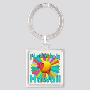 Tropical I'd Rather be in Hawaii Square Keychain