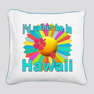 Tropical I'd Rather be in Hawaii Square Canvas Pil