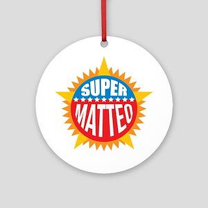 Super Matteo Ornament (Round)