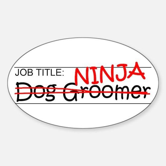 Job Ninja Dog Groomer Sticker (Oval)