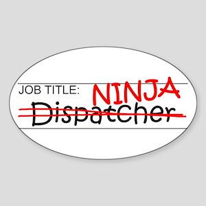 Job Ninja Dispatcher Sticker (Oval)
