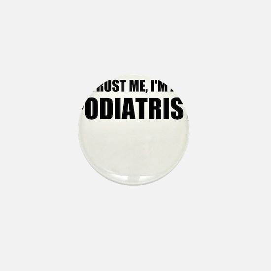 Trust Me, Im A Podiatrist Mini Button