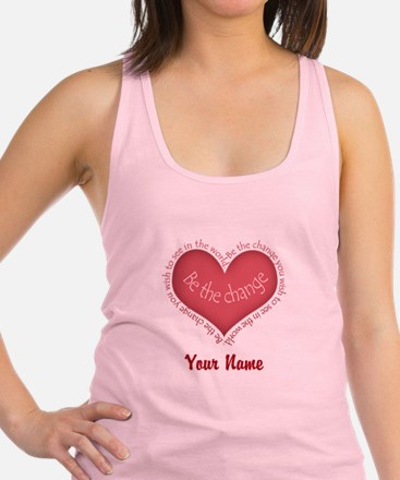 Be The Change - Personalized! Racerback Tank Top